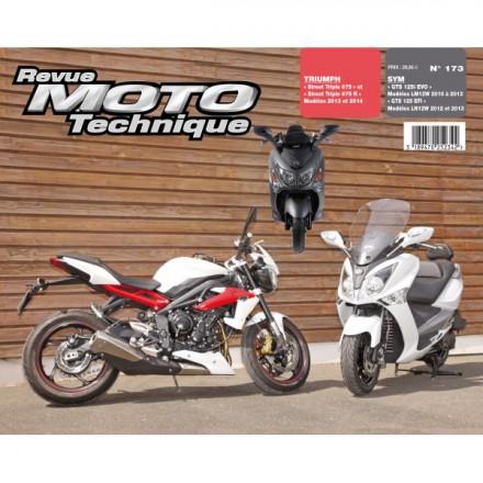 Revue Moto Technique RMT 173 SYM GTS125i 10-13/TRIUMPH STREET TRIPLE 13