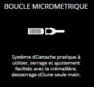 BOUCLE MICROMETRIQUE - Système d'attache pratique à utiliser, serrage et ajustement facilités avec la crémaillère, desserrage d'une seule main.