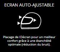 ECRAN AUTO-AJUSTABLE - Placage de l'écran pour un meilleur confort grâce à une étanchéité optimale (réduction du bruit).